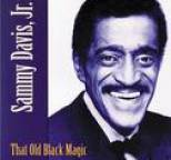 Sammy Davis, Jr. - That Old Black Magic