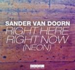 Sander Van Doorn - Right Here Right Now (Neon)