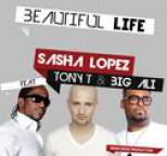 Sasha Lopez - Beautiful Life (feat. Tony T, Big Ali)