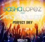 Sasha Lopez - Perfect Day (feat. Radio Killer)