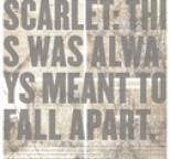 Scarlet - This Was Always Meant to Fall Apart