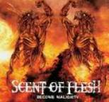 Scent of Flesh - Become Malignity