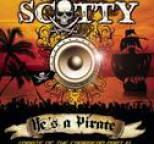 Scotty - He's A Pirate