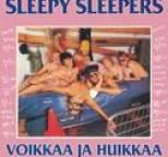 Sleepy Sleepers - Voikkaa Ja Huikkaa