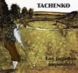 Tachenko - Las Jugadas Imposibles