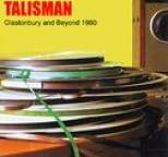 Talisman - Glastonbury And Beyond 1980