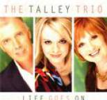 Talley Trio - Life Goes On