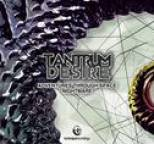 Tantrum Desire - Adventure Through Space / Nightmare