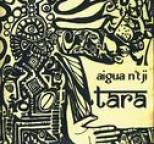 Tara - Aigua n'tji