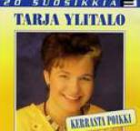 Tarja Ylitalo - 20 Suosikkia / Kerrasta poikki