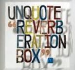 Unquote - Reverberation Box