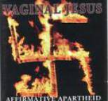 Vaginal Jesus - Affirmative Apartheid