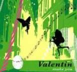 Valentin - Make You