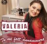 Valeria - Tu me fatt'annammura'