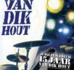 Van Dik Hout - Van Dik Hout - 15 Jaar