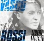 Vasco Rossi - Liberi Liberi