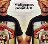 Wallpaper. - Good 4 It - Remixes