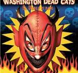 Washington Dead Cats - El Diablo Is Back