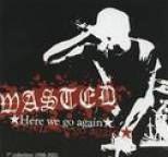 Wasted - Here We Go Again (Singles Collection)
