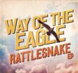 Way Of The Eagle - Rattlesnake EP