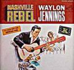 Waylon Jennings - Nashville Rebel