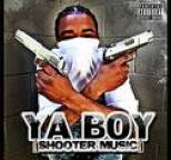 Ya Boy - Shooter Music/ Kush 2009