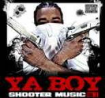 Ya Boy - Shooter Music Vol. 2