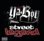 Ya Boy - Street Legend