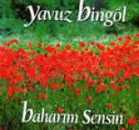 Yavuz Bingöl - Bahar?m Sensin