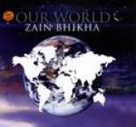 Zain Bhikha - Our World